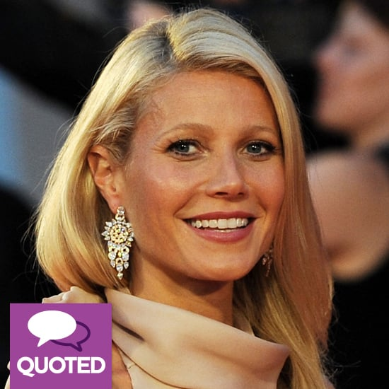 Life According to Birthday Girl Gwyneth Paltrow