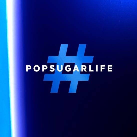 #POPSUGARLIFE 27 October