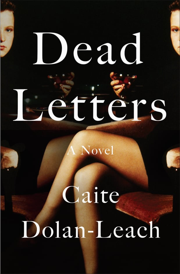 Dead Letters by Caite Dolan-Leach, Out Feb. 21