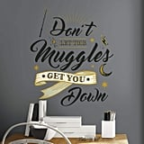Don't Let the Muggles Get You Down Wall Decal