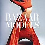 Harper's Bazaar: Models ($65)