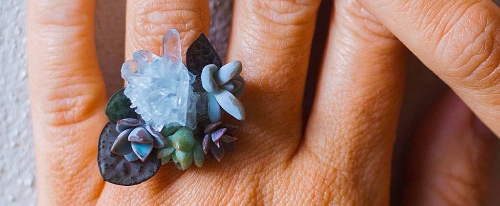 Crystal Succulent Rings Are the Dreamy Accessory We Never Knew We Needed