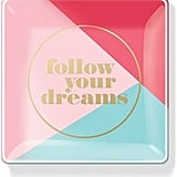 Follow Your Dreams Glass Tray ($14)