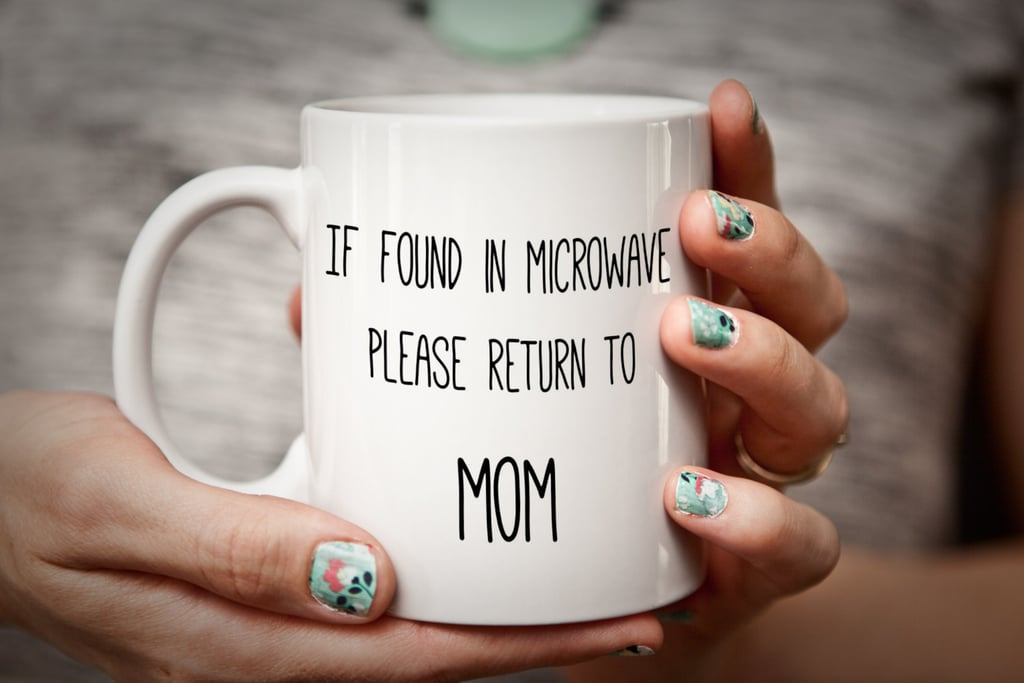"""Please Return to Mom"" Mug"