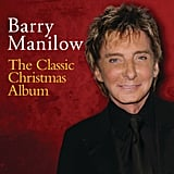 Barry Manilow: The Classic Christmas Album ($7)