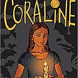 For Ages 9 to 11: Coraline: The Graphic Novel