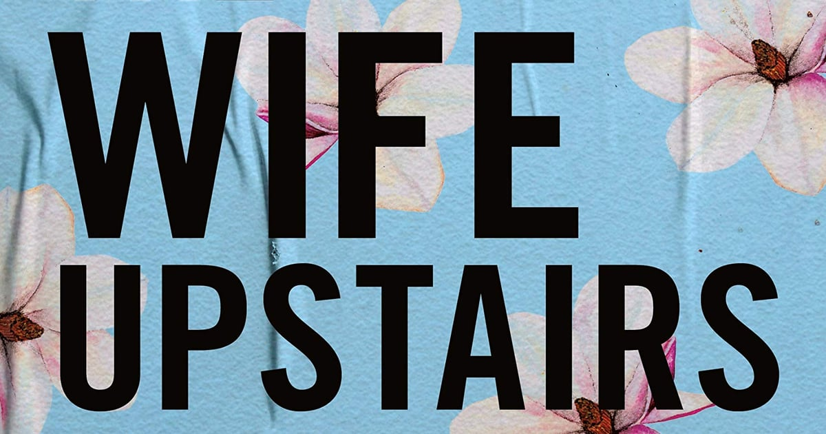 Loved The Wife Upstairs by Rachel Hawkins? Your Next Read Is on This List!.jpg