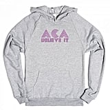 Aca-Believe It Sweatshirt ($41)