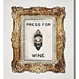 Oliver Gal Press For Wine Canvas Wall Art