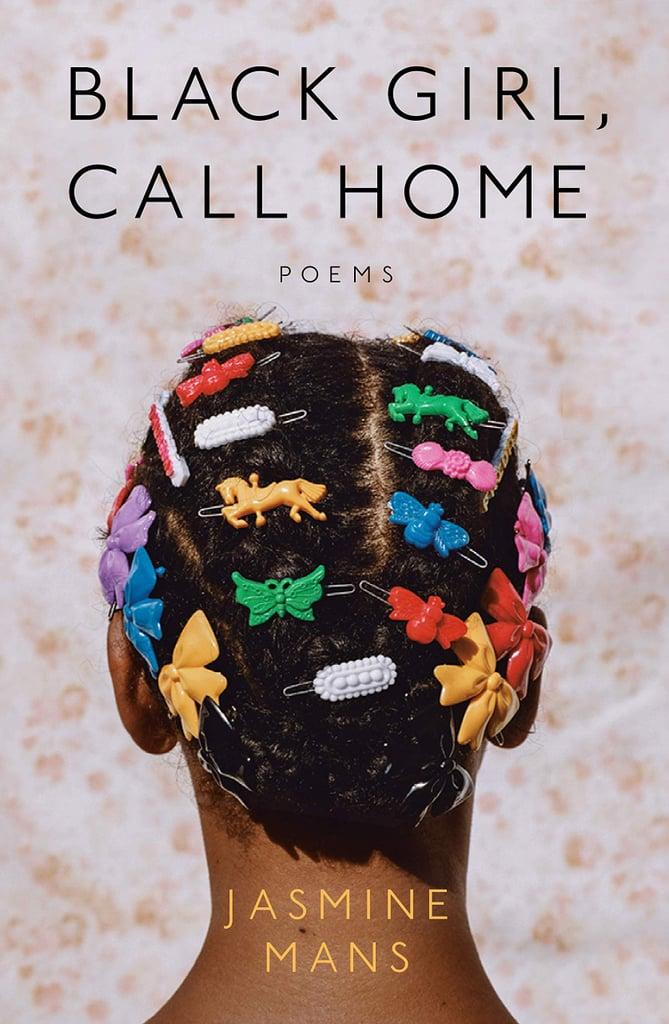 Black Girl, Call Home by Jasmine Mans