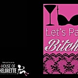 """Let's Party B*tches"" Invitation Cards"