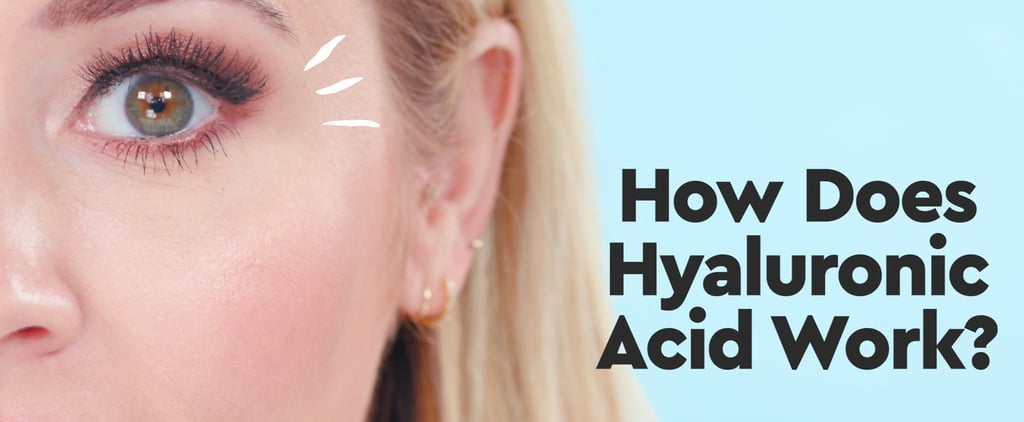 How Does Hyaluronic Acid Work to Hydrate Our Skin?