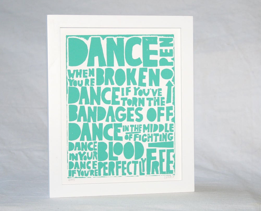 """This letterpress print ($20) highlights Rumi's poetry: """"Dance when you're broken open, dance if you've torn the bandages off, dance in the middle of fighting, dance in your blood, dance if you're perfectly free."""""""