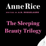 The Sleeping Beauty Trilogy Anne Rice's Sleeping Beauty series was originally published in the '80s under the pen name A. N. Roquelaure. The trilogy includes The Claiming of Sleeping Beauty, Beauty's Punishment, and Beauty's Release and is a sexually explicit reimagining of the fairy tale . . . Let's just say that the prince awakens sleeping beauty with more than a kiss.