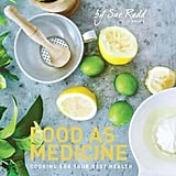 Sue Radd Food as Medicine: Cooking For Your Best Health ($55)