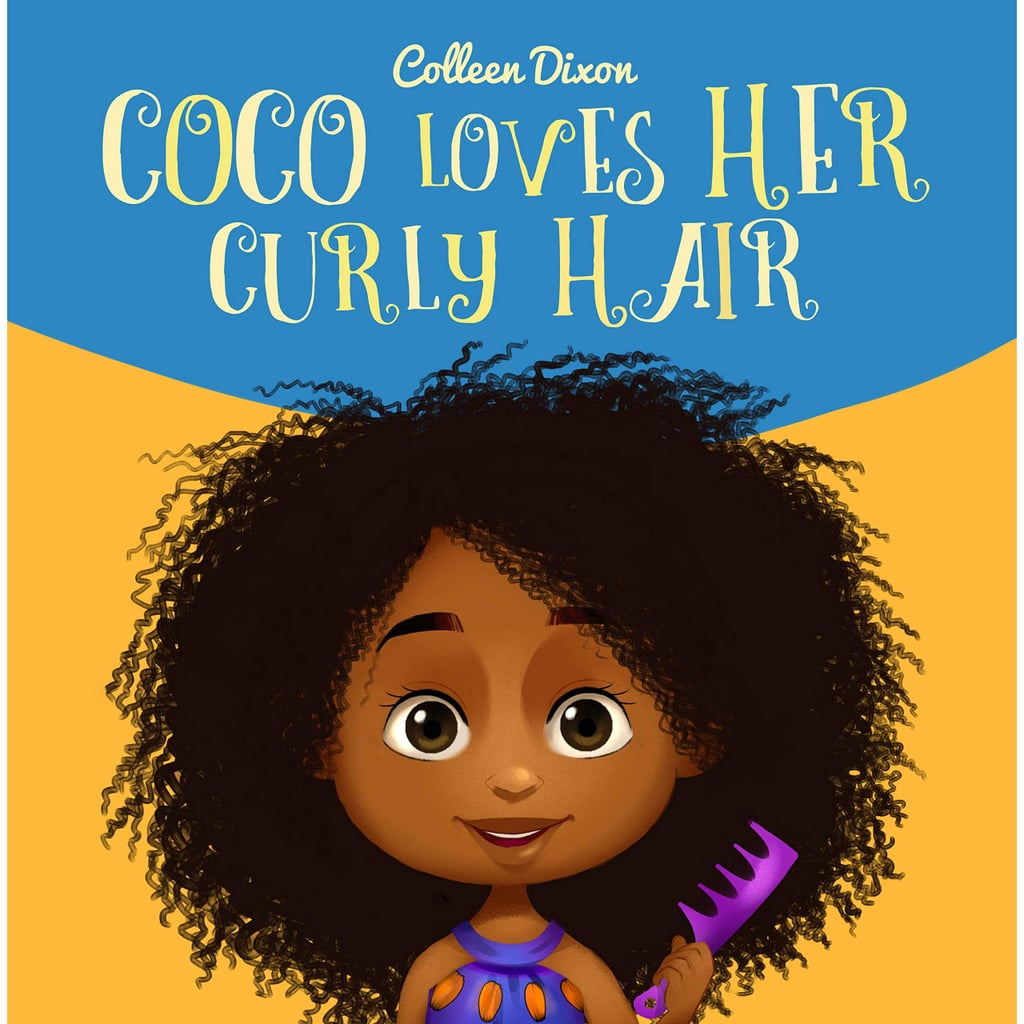 Coco Loves Her Curly Hair by Colleen Dixon