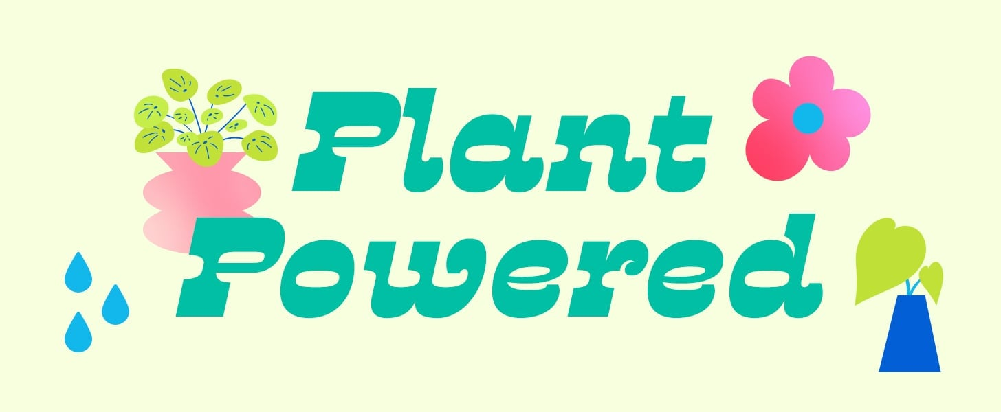Keep It Green With Plant Powered