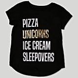 Pizza, Unicorns, Ice Cream & Sleepovers Tee