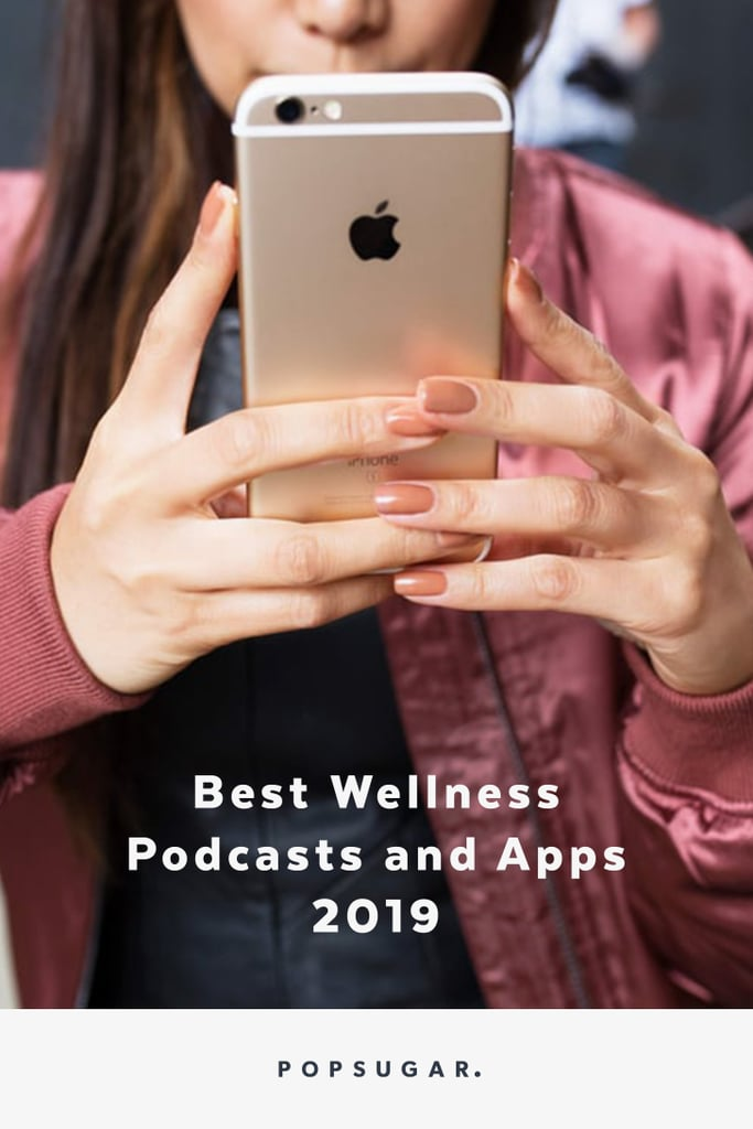 Best Wellness Podcasts and Apps 2019