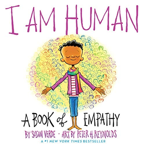 Ages 4-6: I Am Human: A Book of Empathy