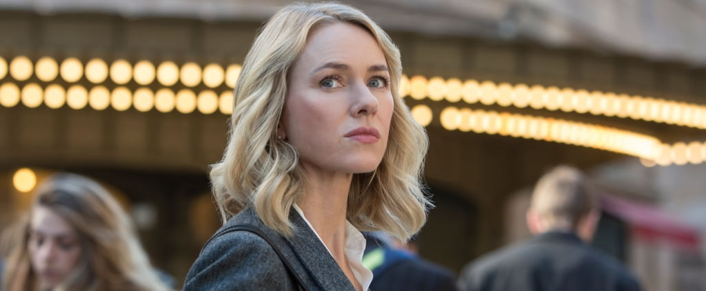 Aw, Man — Netflix Cancels Naomi Watts's Gypsy After Just One Season