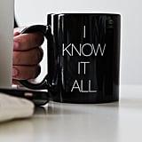 """""""I Know It All"""" Bethenny Mug ($16)"""