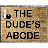 The Big Lebowski Doormat ($45-$75)