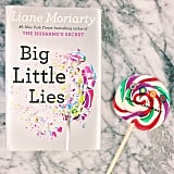 Big Little Lies is a MUST read — you won't be able to put it down.