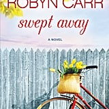 Swept Away by Robyn Carr