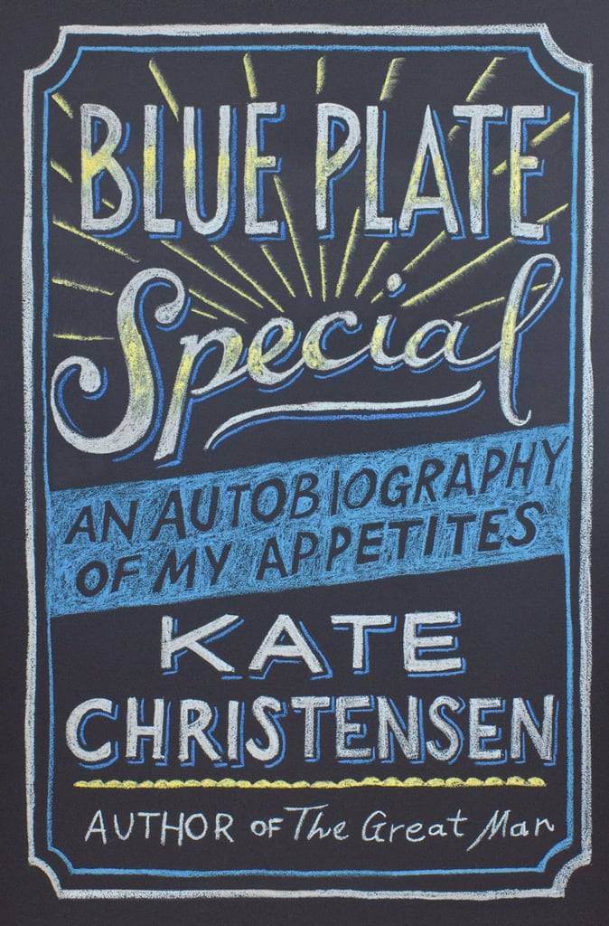 Blue Plate Special: An Autobiography of My Appetites