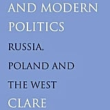 Criticism: Lyric Poetry and Modern Politics: Russia, Poland, and the West