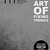 The Art of Fixing Things