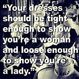 Words of fashion (and life) wisdom.