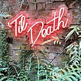 'Til Death Neon Wedding Sign