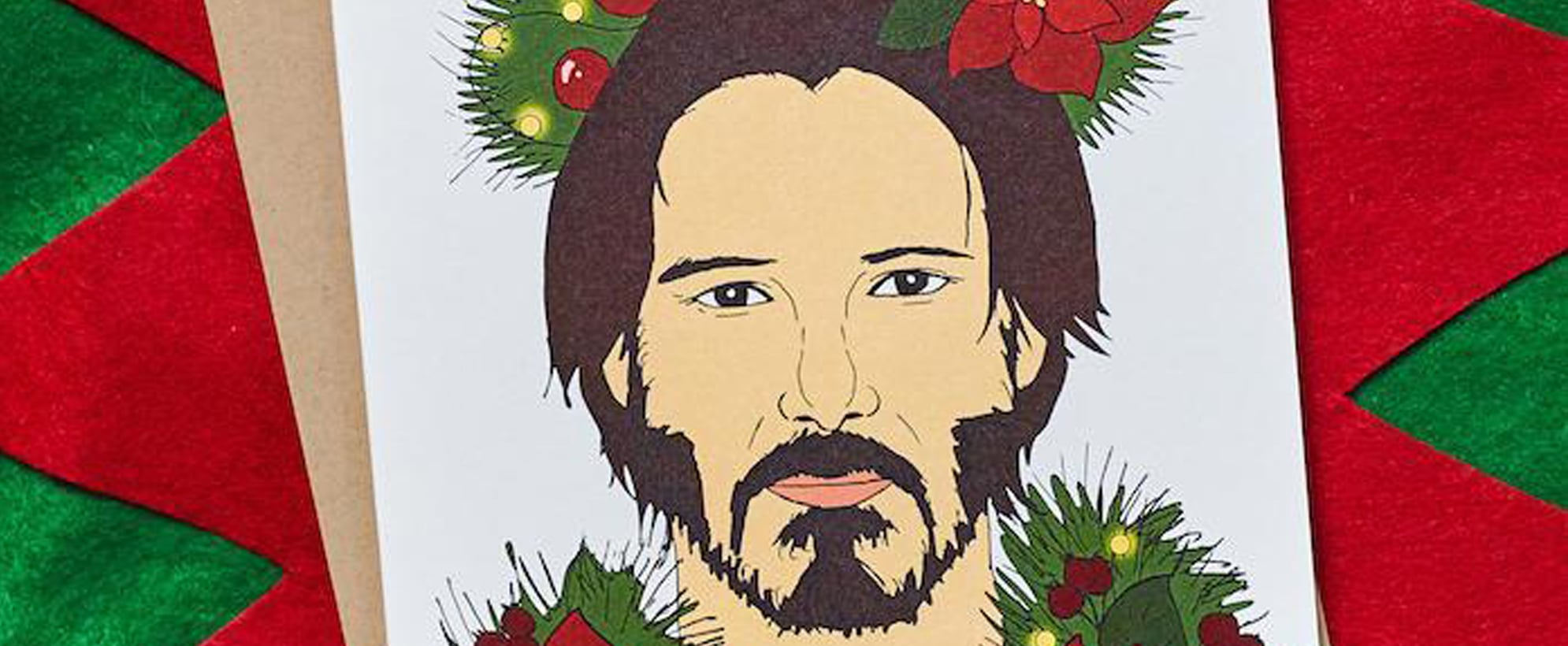 """It's Keanu Wreaths"" Holiday Card From Always Fits"