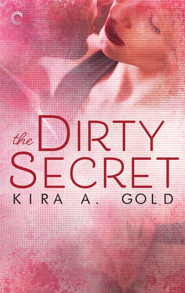 The Dirty Secret by Kira Gold