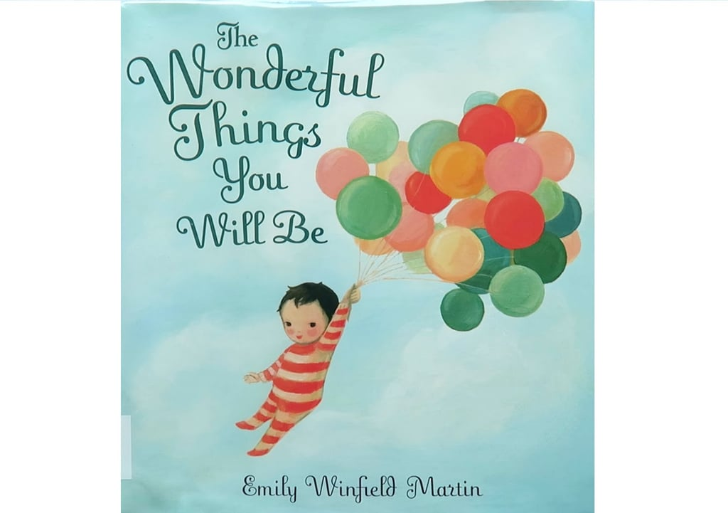 For 4-Year-Olds: The Wonderful Things You Will Be