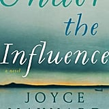 Under the Influence by Joyce Maynard, Out Feb. 23