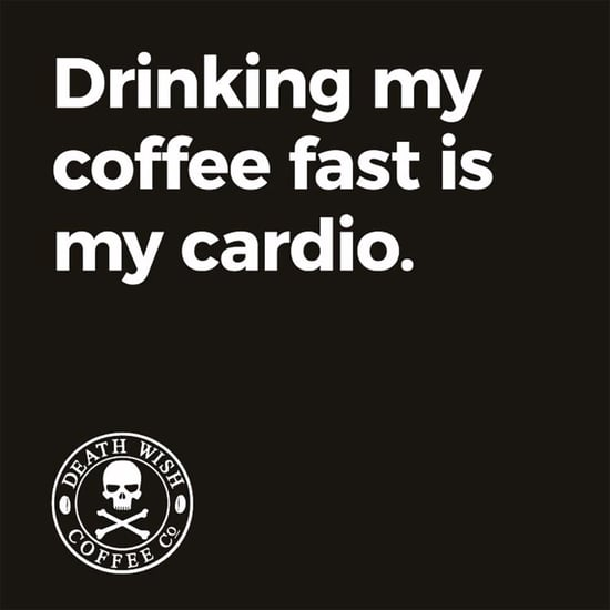 Coffee and Exercise Quotes