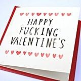 Happy F**Ing Valentine's Day