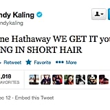Mindy Kaling is envious that Anne Hathaway can pull off a pixie cut.