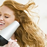 Blow-Dry Your Hair Last