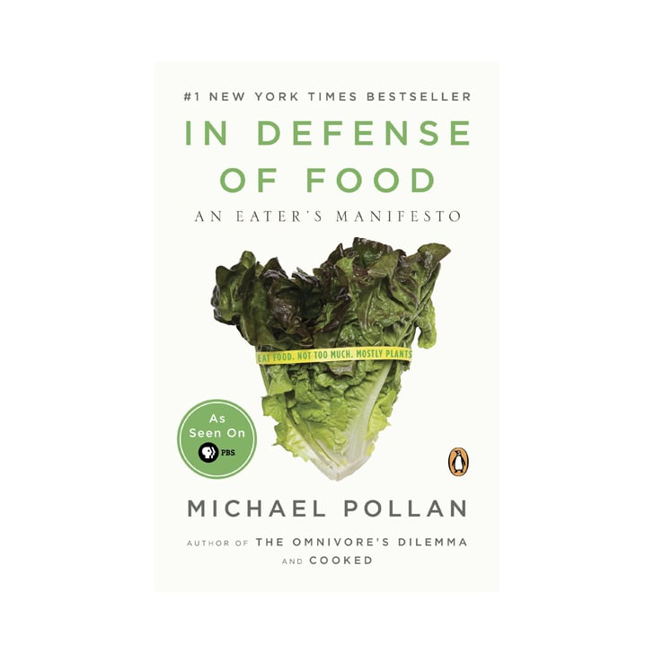 In Defense of Food by Michael Pollan, $22.90