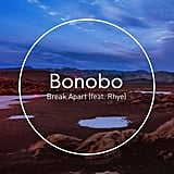 """Break Apart"" by Bonobo feat. Rhye"