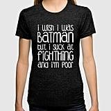 A Very Honest Batman T-Shirt