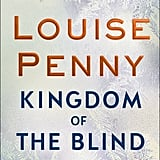 Kingdom of the Blind by Louise Penny, out Nov. 27