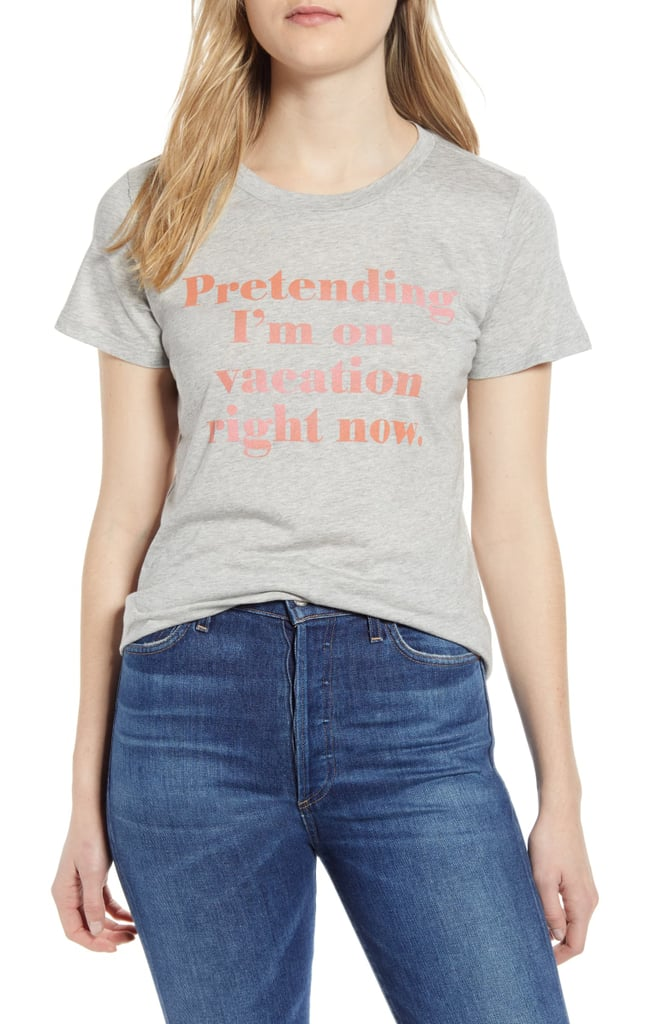 1901 Pretending I'm on Vacation Graphic Tee