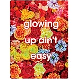 Glowing Up Ain't Easy Floral Notebook