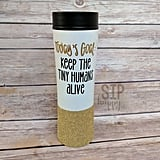 Keep Tiny Humans Alive Thermos