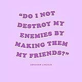Befriend Your Enemies